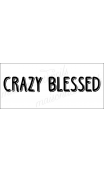 CRAZY BLESSED 8x18 stencil