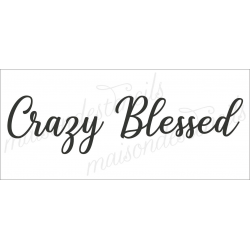 Crazy Blessed no.2 8x18 stencil