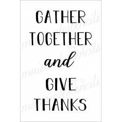 GATHER TOGETHER and GIVE THANKS 12x18 stencil