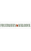 FRUITCAKES WELCOME 4x18 stencil