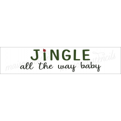 JINGLE all the way baby 4x18 stencil