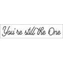 You're still the one 4x18 stencil