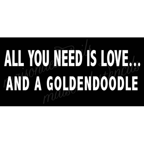 All you need is love... and a Goldendoodle 5.5x11.5 stencil