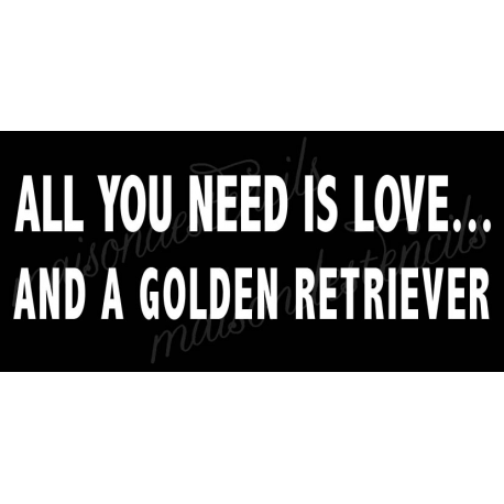 All you need is love... and a Golden Retriever 5.5x11.5 stencil