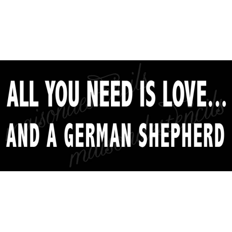 All you need is love... and a German Shepherd 5.5x11.5 stencil