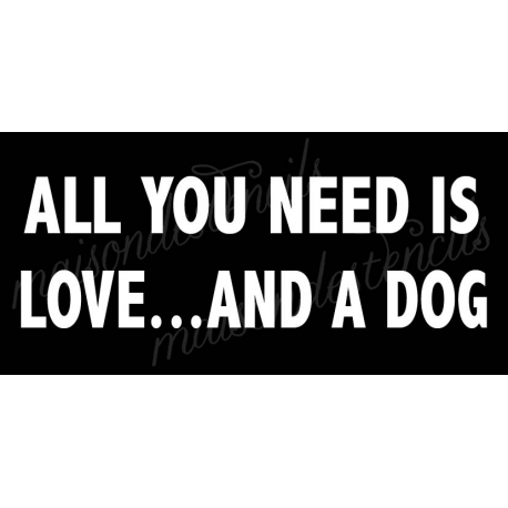 All you need is love... and a Dog 5.5x11.5 stencil