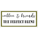 coffee & friends THE PERFECT BLEND 8x18 stencil