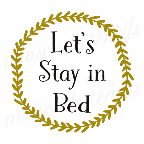Let's Stay in Bed 12x12 stencil