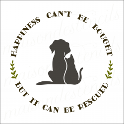 Happiness Can't Be Bought But It Can Be Rescued Dog and Cat 12x12 stencil
