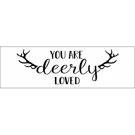 You Are Deerly Loved 8x18 stencil