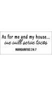 As for me and my house... We will serve tacos 8x18 stencil