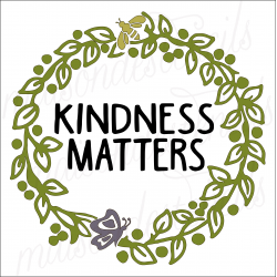 KINDNESS MATTERS in Laurel Wreath 12x12 stencil