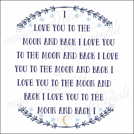 I Love you to the Moon and Back 12x12 stencil
