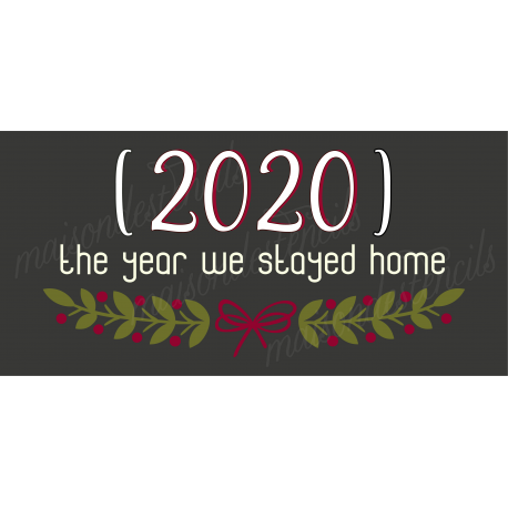 2020 the year we stayed home 5.5 x 11.5 Stencil