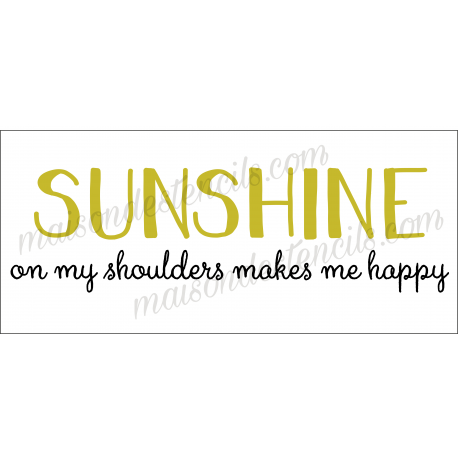 SUNSHINE on my shoulders makes me happy 8x18 inch Stencil