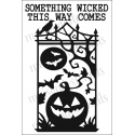 SOMETHING WICKED this way comes Halloween gate 12x18 inch Stencil