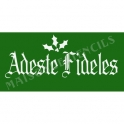 Adeste Fideles O Come All Ye Faithful Christmas Holiday 5.5x11.5 Stencil