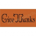 Give Thanks 2 Thanksgiving Holiday 5.5x11.5 Stencil