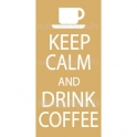 Keep Calm and Drink Coffee 5.5x11.5 Stencil