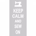 Keep Calm and Sew On 5.5x11.5 Stencil